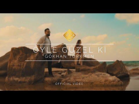 Öyle Güzel Ki Official Video Gökhan Türkmen
