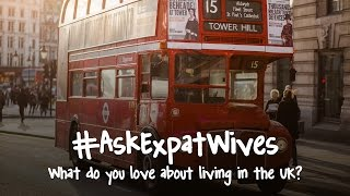 What Do You Love About Living In The UK? (Ask Expat Wives #1)