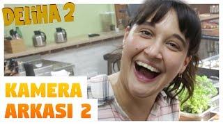 Deliha 2 - Kamera Arkası 2 (Sinemalarda)