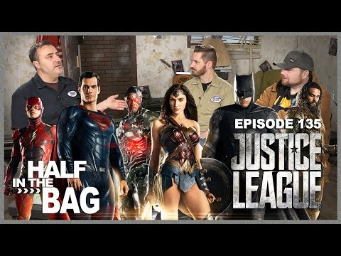 Half in the Bag Episode 135 Justice League