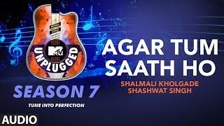 Agar Tum Saath Ho Unplugged Full Audio | MTV Unplugged Season 7 | A.R. Rahman