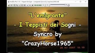 I Teppisti dei Sogni - L'emigrante (Syncro by CrazyHorse1965) Karabox - Karaoke