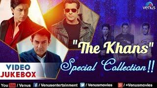 The Khans Special Collection : Shahrukh Khan, Salman Khan & Aamir Khan  || Video Jukebox