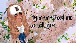 My mama told me to tell you... | msp skit