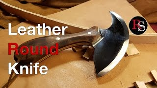 Knife Making  - Making A Leather Round Knife