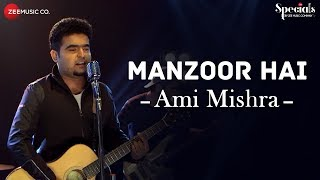 Manzoor Hai   Ami Mishra   Lost Without You - Half Girlfriend   Specials by Zee Music Co.
