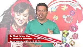 9 Temmuz Cumartesi Ören Pasha Club DJ MERT HAKAN Live