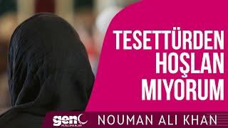 Herşey Güzel Ama Tesettürden Hoşlanmıyorum! - Nouman Ali Khan