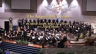 The Impossible Dream by Mitch Leigh, lyrics by Joe Darion,  arr. Mark Hayes
