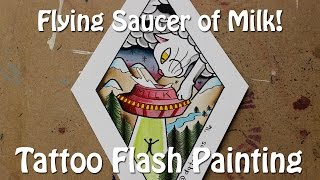 Flying Saucer of Milk - Tattoo Flash Painting