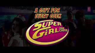Super Girl From China Video Song Kanika Kapoor Feat Sunny Le
