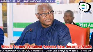 Should Former President Koroma Have Security Details - Sierra Network