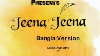 Jeena Jeena-Bangla Version