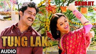TUNG LAK  Full Song | SARBJIT | Randeep Hooda, Aishwarya Rai Bachchan, Richa Chadda | T-Series