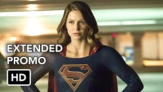 Supergirl 2x06 Extended Promo