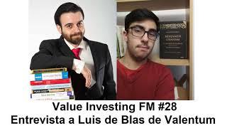 28. Entrevista a Luis de Blas de Valentum (Value Investing FM)