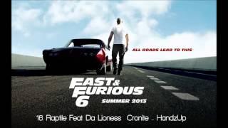 Fast & Furious 6: Raptile Ft. Da Lioness Cronite - HandzUp
