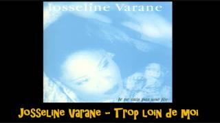 Josseline Varane   Trop loin de moi