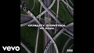 Quality Control, Lil Baby, Kodak Black - My Dawg (Audio) ft. Quavo, Moneybagg Yo