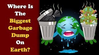 Where is the Biggest Garbage Dump on Earth? | #aumsum
