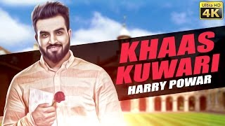 New Punjabi Songs 2016 | Khaas Kuwari | Harry Powar | Narinder Bath | Official Video [ HD ]