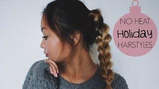 Quick and Easy NO HEAT Holiday Hairstyles!