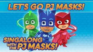 PJ Masks - ♪♪ Let's Go PJ Masks! ♪♪ (New Song 2016!)