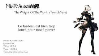[LEORA FR β ft ALYS] The Weight Of The World (French version)
