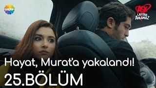 Aşk Laftan Anlamaz 25.Bölüm | Hayat, Murat