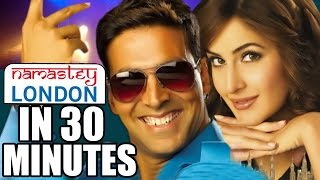 Namastey London in 30 Minutes | Akshay Kumar| Katrina Kaif | Superhit Hindi Movie