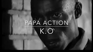 K.O - Papa Action (UnOfficial Music Video)