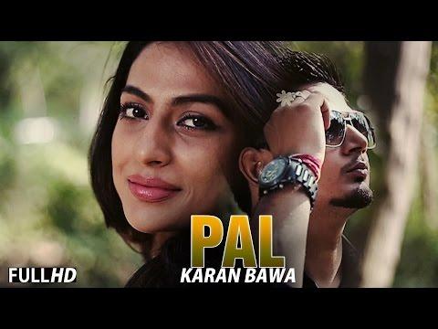 New Punjabi Songs 2015 || Pal || Karan Bawa  || Latest Punjabi Songs 2015 | FULL HD