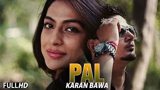 New Punjabi Songs 2015 || Pal || Karan Bawa  || Latest Punjabi Songs 2015 | FULL HD