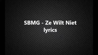 SBMG - Ze Wilt Niet Lyrics