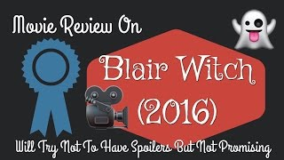 Blair Witch 2016 Movie Review! Life Blender VS IMDB Is This Movie Worth Watching?