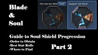 [Blade and Soul] Definitive Guide To Soul Shield Progression! Pt. 2