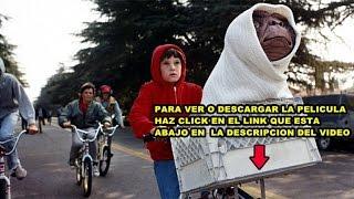 Et el extraterrestre en español la pelicula completa