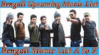 Kolkata Upcoming Movie  List    Bengali Movie List A To Z