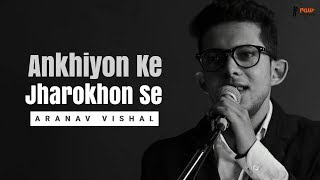Ankhiyon Ke Jharokhon Se - Unplugged Cover | Hemlata | Aranav Vishal | Rawsingers
