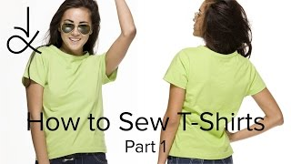 How to Sew T-Shirts -  Sewing for Beginners - Part 1