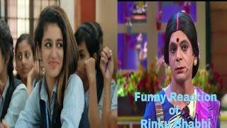 Funny Reaction of Rinku bhabhi || Priya Prakash Varrier