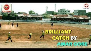 Brilliant catch by Amar Gore in PTPL-2016