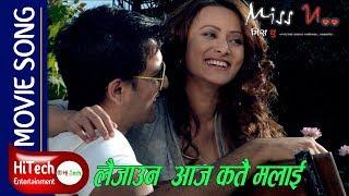 Miss U... Nepali Movie- Song- Laijau Na Aaja Katai Malai