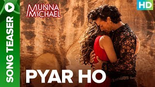 Pyar Ho - Song Teaser | Full Song Live Exclusive on ErosNow | Tiger Shroff & Niddhi Agerwal