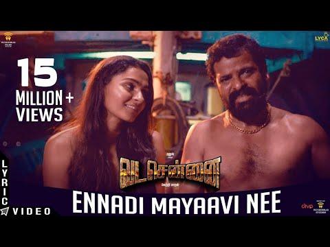 Xxx Mp4 VADACHENNAI Ennadi Maayavi Nee Lyric Video Dhanush Vetri Maaran Santhosh Narayanan 3gp Sex
