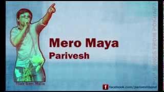 Parivesh - Mero Maya