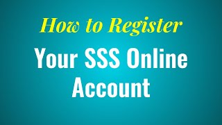 How to Register your SSS Account Online
