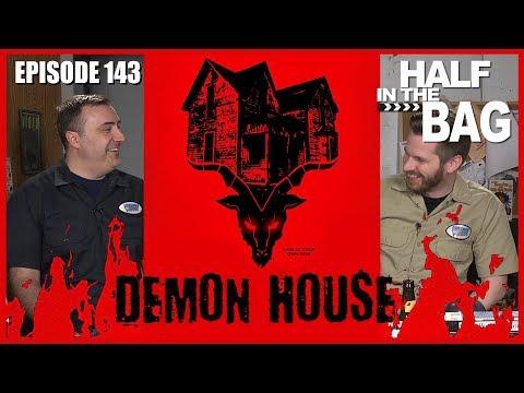 Half in the Bag Episode 143 Demon House