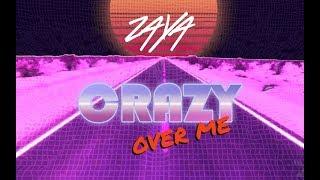 ZAYA - Crazy over me