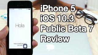 iPhone 5 iOS 10.3 Beta 7 Review